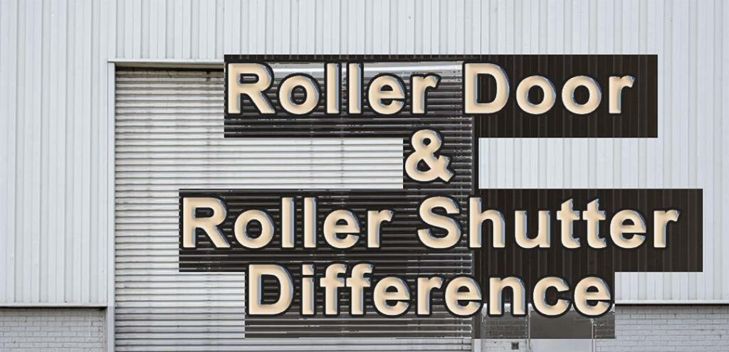 Roller Door and Roller Shutter Difference